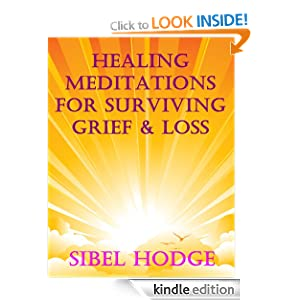 Healing Meditations for Surviving Grief and Loss
