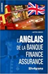 l'anglais de la banque - finance - as...