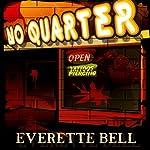 No Quarter: iFiction! | Everette Bell