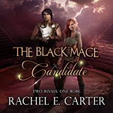 Candidate: The Black Mage, Book 3 Audiobook by Rachel E. Carter Narrated by Patrice Gambardella