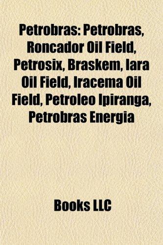 petrobras-petrobras-roncador-oil-field-petrosix-braskem-iara-oil-field-iracema-oil-field-petroleo-ip