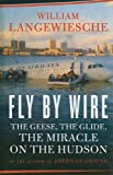 Fly by Wire: The Geese, the Glide, the Miracle on the Hudson (Thorndike Nonfiction) (1410425460) by Langewiesche, William