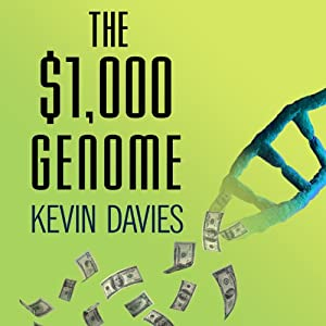 The $1,000 Genome: The Revolution in DNA Sequencing and the New Era of Personalized Medicine | [Kevin Davies]