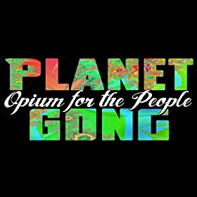 Planet Gong Opium For The People
