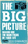 The Big Picture: Making God the Main...