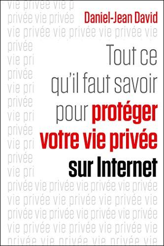 Tout ce qu'il faut savoir pour protéger votre vie privée sur Internet en ligne
