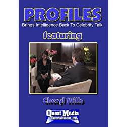 PROFILES Featuring Cheryl Wills