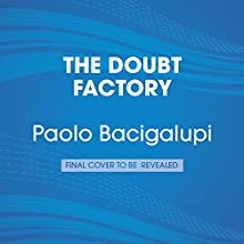 The Doubt Factory (       UNABRIDGED) by Paolo Bacigalupi Narrated by Emma Galvin