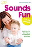 Sounds Fun (16-36 Months) (1408114674) by Beswick, Clare