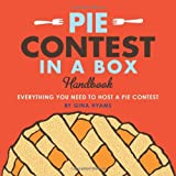 img - for Pie Contest in a Box: Everything You Need to Host a Pie Contest book / textbook / text book