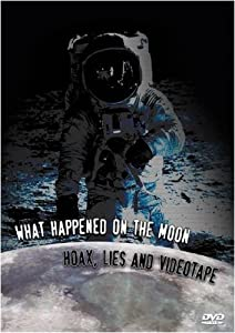 What Happened on the Moon: Hoax Lies & Videotape