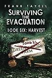 Surviving The Evacuation, Book 6: Harvest: Volume 6