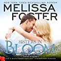 Sisters in Bloom: Snow Sisters, Book 2 (       UNABRIDGED) by Melissa Foster Narrated by B.J. Harrison