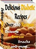 Diabetic Cookbook - 500+ Delicious DIABETIC RECIPES Cookbook - Start Enjoying Food Again!