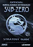 img - for OFFICIAL MORTAL KOMBAT MYTHOLOGIES SUB-ZERO STRATEGY GUIDE book / textbook / text book