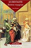 echange, troc L. Thornton - Les Orientalistes - peintres voyageurs