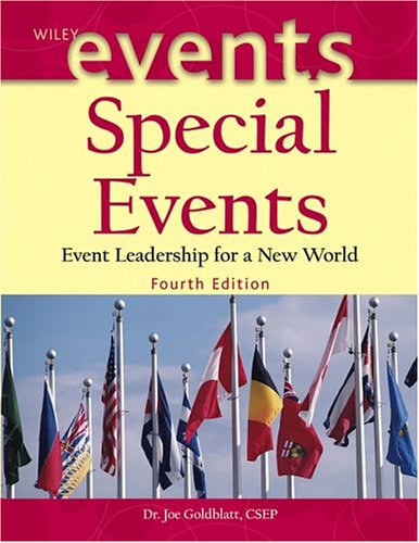 Special Events: Event Leadership For A New World (The Wiley Event Management Series)