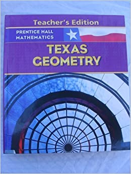 Prentice Hall Mathematics Texas Geometry Teacher S Edition