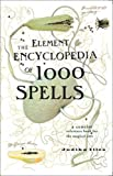 The Element Encyclopedia of 1000 Spells (0007299052) by Illes, Judika