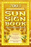 2003 Sun Sign Book: Horoscopes for Everyone (Annuals - Sun Sign Book) (0738700711) by Llewellyn