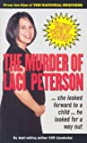 The Murder of Laci Peterson: The Inside Story of What Really Happened
