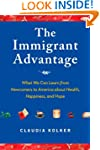 The Immigrant Advantage: What We Can...