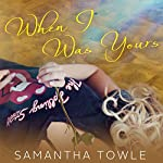 When I Was Yours | Samantha Towle
