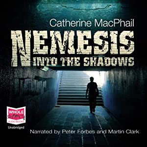 Nemesis: Into the Shadows | [Catherine MacPhail]