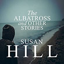 The Albatross and Other Stories Audiobook by Susan Hill Narrated by Maggie Ollerenshaw