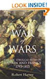 The War of Wars: The Epic Struggle Between Britain and France 1793-1815