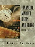 Financial Market Rates and Flows
