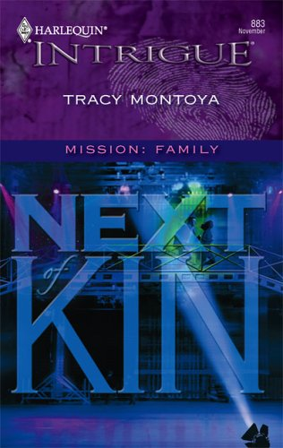 Next Of Kin (Harlequin Intrigue Series), Tracy Montoya