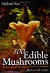 100 Edible Mushrooms: With Tested Rec...