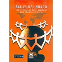 BAILES DEL MUNDO. Una propuesta de bailes populares para educación primaria (Educación Física / Pedagogía / Juegos...