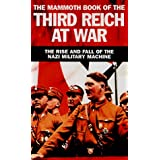The Mammoth Book of the Third Reich at War