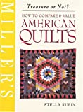 Miller's American Quilts: How to Compare & Value (Miller's Treasure or Not?)