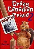 Crazy Canadian Trivia 2 (043996931X) by Hancock, Pat