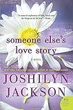 Someone Else's Love Story: A Novel (P.S.)