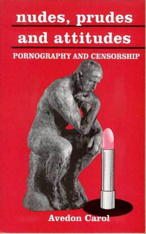 Nudes, Prudes and Attitudes: Pornography and Censorship