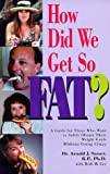 img - for How Did We Get So Fat? book / textbook / text book