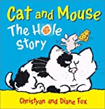 Cat and Mouse: The Hole Story (1929766262) by Fox, Diane
