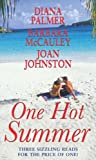 One Hot Summer (Romance) (0263858499) by Barbara McCauley/Diana Palmer/Joan Johns