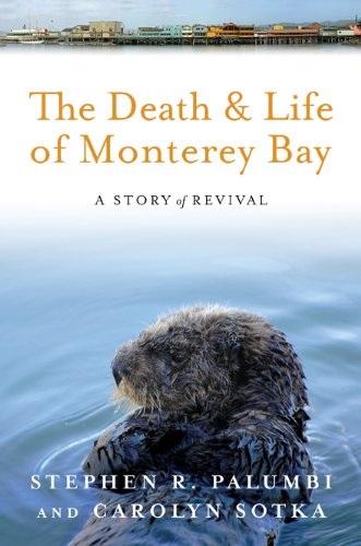 The Death and Life of Monterey Bay: A Story of Revival PDF