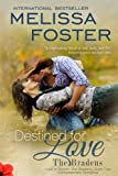 Destined for Love (Love in Bloom: The Bradens, Book 2) Contemporary Romance