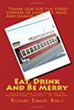Eat, Drink And Be Merry: Anecdotes and Tales from the Old Neighborhood, Lawrence - My Hometown