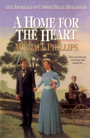 Image for A Home for the Heart (The Journals of Corrie Belle Hollister #8)
