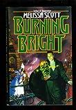 Burning Bright (0312855028) by Scott, Melissa