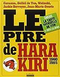 Le pire de Hara Kiri 1960-1985