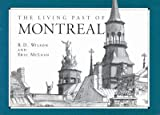 img - for The Living Past of Montreal: Passe Vivant De Montreal by Catherine Anne Wilson (1993-10-18) book / textbook / text book