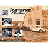 Postmortem Collectibles (Schiffer Book for Collectors)
